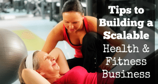 Tips to Building a Health and Fitness Business