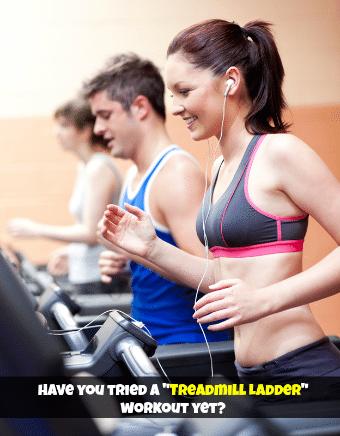 Treadmill Ladder Workout