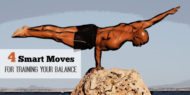 4 Smart Moves for training your balance