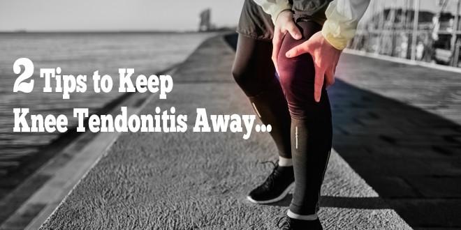 2 tips to keep knee tendonitis away