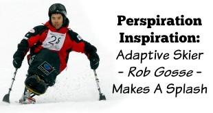 Rob Gosse Perspiration Inspiration