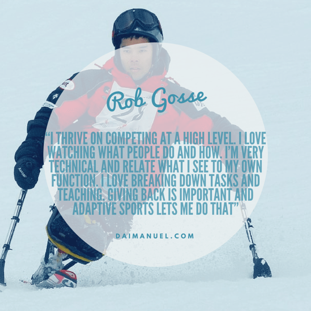 Rob Gosse quote - paralympian