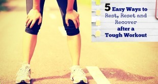 5 Easy Ways to Reset, Rest and Recover after a Tough Workout