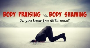 Body shaming vs body praising