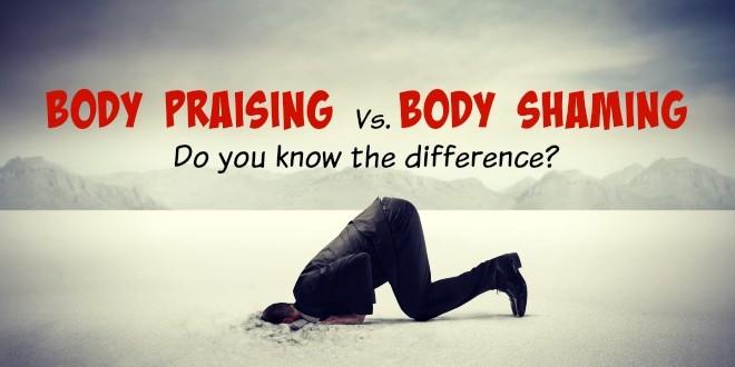 Body shaming vs body praising