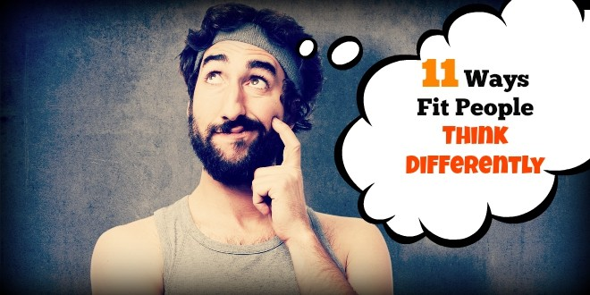 11 Ways fit People Think differently