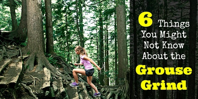 6 things about the grouse grind