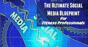 The Ultimate Social Media Blueprint for Fitness Professionals