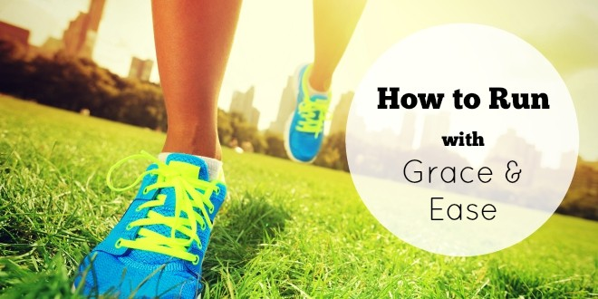 how to run with grace and ease