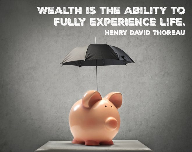 Wealth is the ability to fully experience life