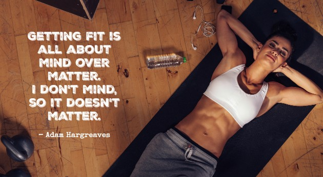 getting fit is mind over matter