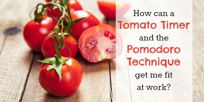 How to use a tomato timer to get fit at work