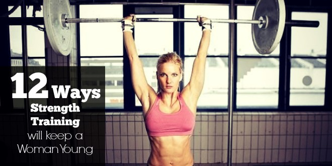 12 Ways Strength Training Will Keep a Woman Young featured