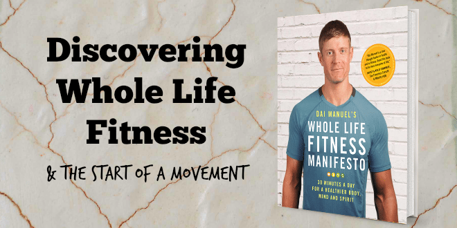 Discovering whole life fitness
