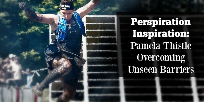 Perspiration Inspiration: Pamela Thistle Overcoming Unseen Barriers