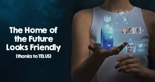 The Home of the Future Looks Friendly Thanks to TELUS