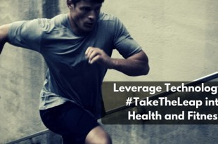 Leverage Technology to #TakeTheLeap into Health and Fitness