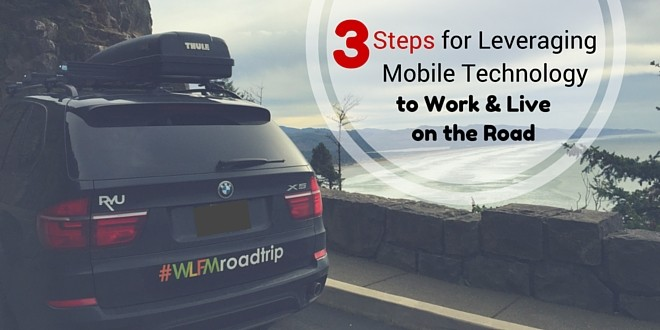 3 Steps for Leveraging Mobile Technology to Work and Live on the road