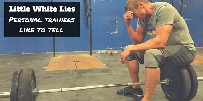 little white lies personal trainers tell