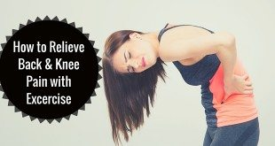 How To Relieve Back And Knee Pain With Excercise