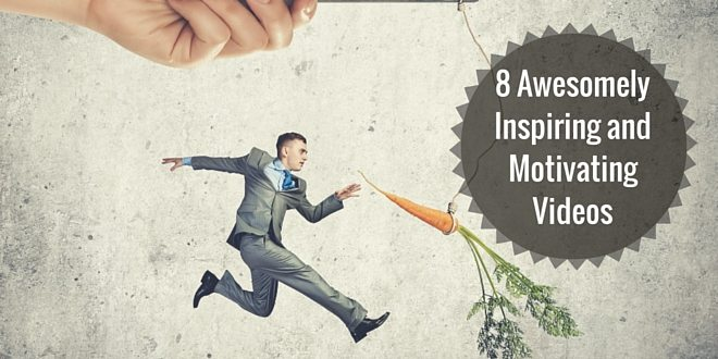 8 Awesomely Inspiring and Motivating Videos to get Your Day Started