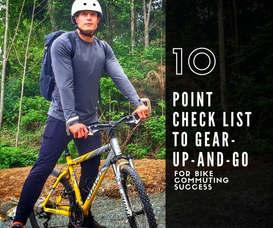 10 point check list to gear up and go tryalittlegoodness