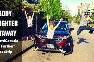 Daddy Daughter Getaway #Fordedge #FordCanada