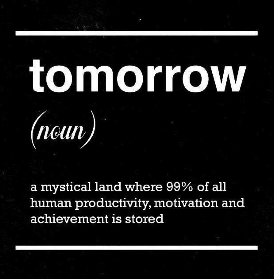 Tomorrow Excuses