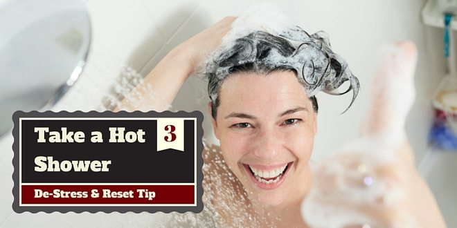 destress tip - have a hot shower