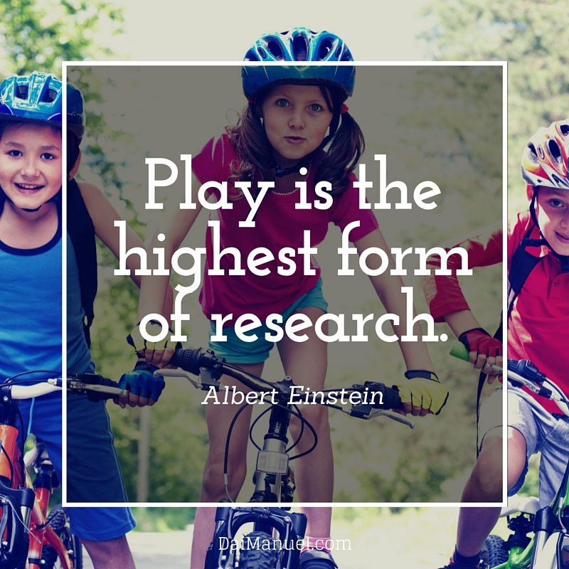 play is the highest form of research