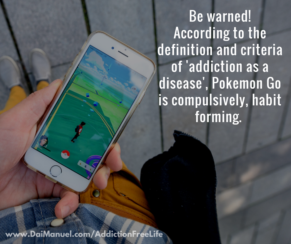 Pokemon go could be a disease and addiction