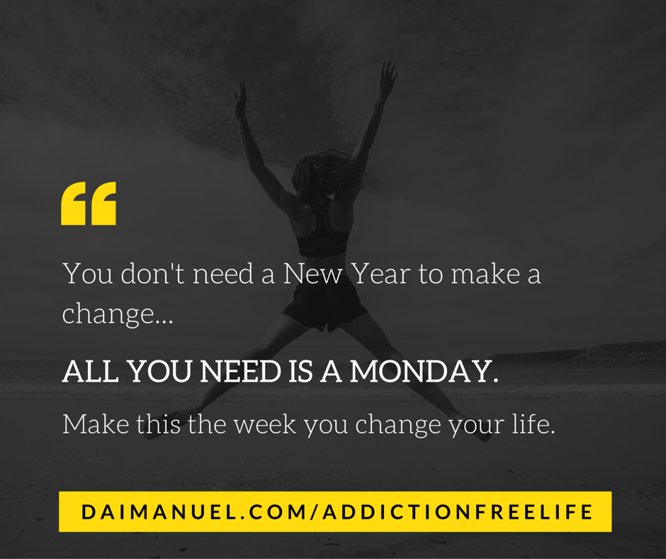all you need is a monday to make a change in your life