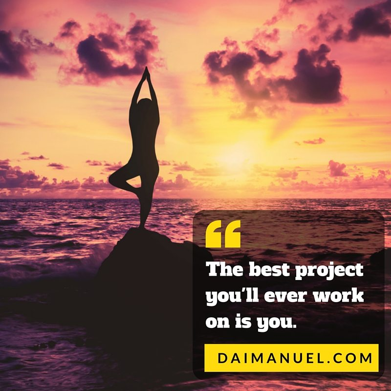 best project you will ever work on is you