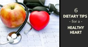 6 Dietary Tips For a Healthy Heart