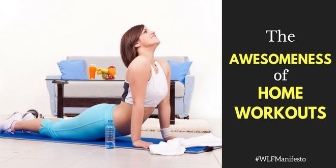 The Awesomeness of Home Workouts