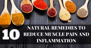 The Top 10 Natural Remedies to Reduce Muscle Pain and Inflammation