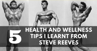 5 Health and Wellness Tips I Learnt From Steve Reeves