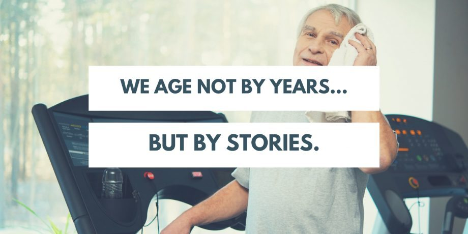 we-age-not-by-years-but-by-stories
