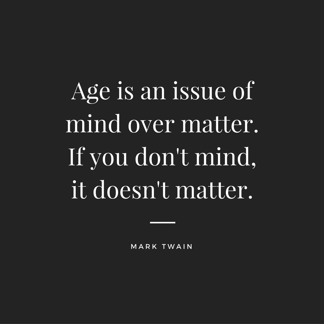 age-is-about-mind-over-matter