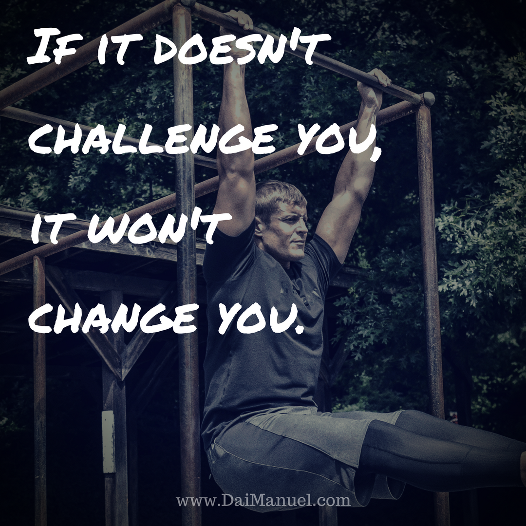 doesnt-challenge-you-it-wont-change-you-quote