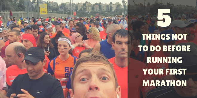 5 things NOT TO DO before running your first Marathon