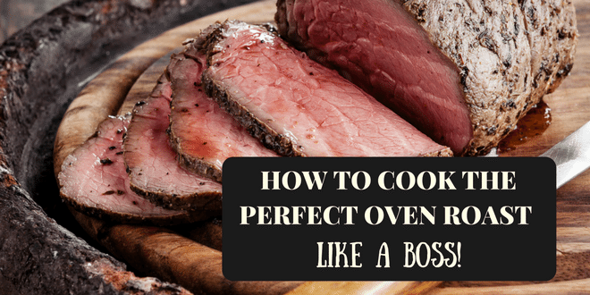 how to cook a perfect over roast like a boss