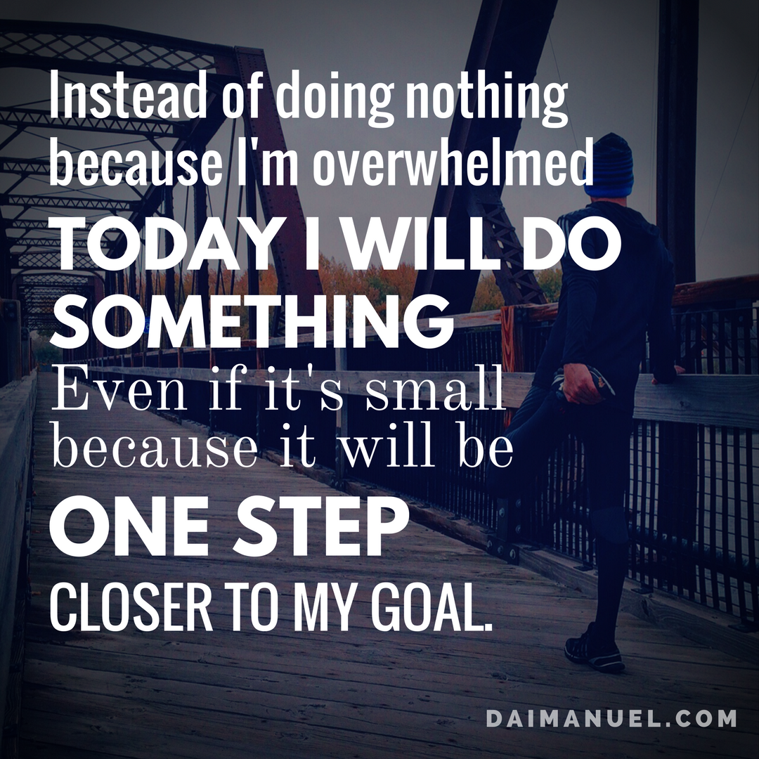 today do one thing that brings you closer to your goals
