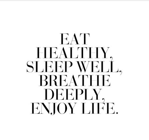 Eat-healthy-sleep-well-breathe-deeply-enjoy-life