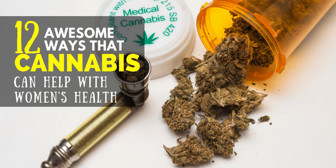 12 Awesome Ways that Cannabis Can Help with Women's Health