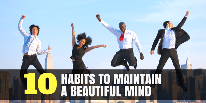10 Habits to Maintain a Beautiful Mind