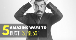 5 amazing ways to bust stress in your life