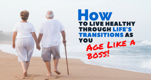 How to live healthy through life's transitions as you AgeLikeABoss