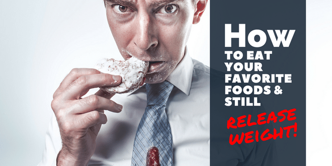 how to eat your fave foods and lose weight