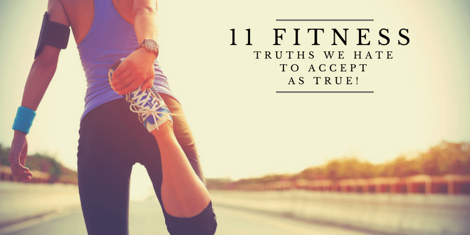 11 Fitness And Nutrition Truths We Hate To Admit Are True